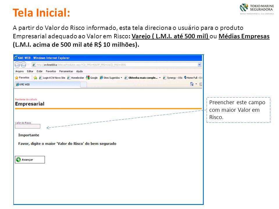 A partir do Valor do Risco informado, esta tela direciona o usuário para o produto Empresarial adequado ao Valor em Risco: Varejo ( L.M.I. até 500 mil