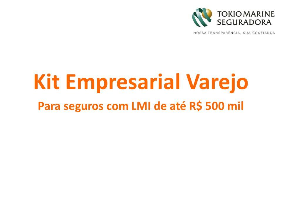 Kit Empresarial Varejo Para seguros com LMI de até R$ 500 mil