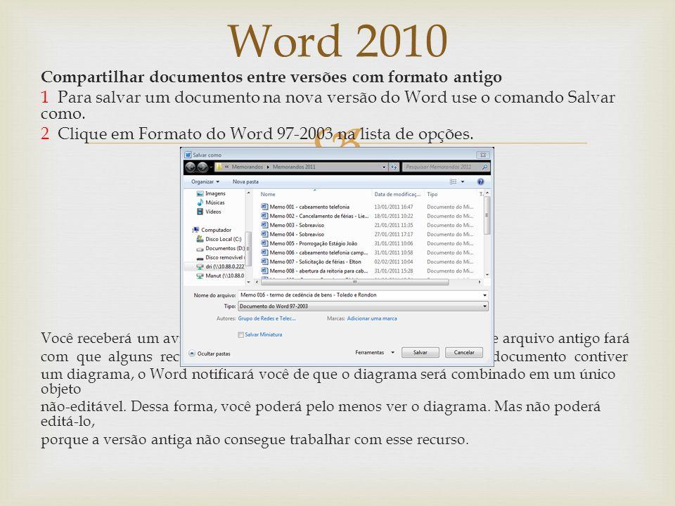 Word 2010 Os documentos e modelos básicos (.docx e.dotx) não podem conter macros nem códigos, assim eles são mais seguros para uso diário. Novo format