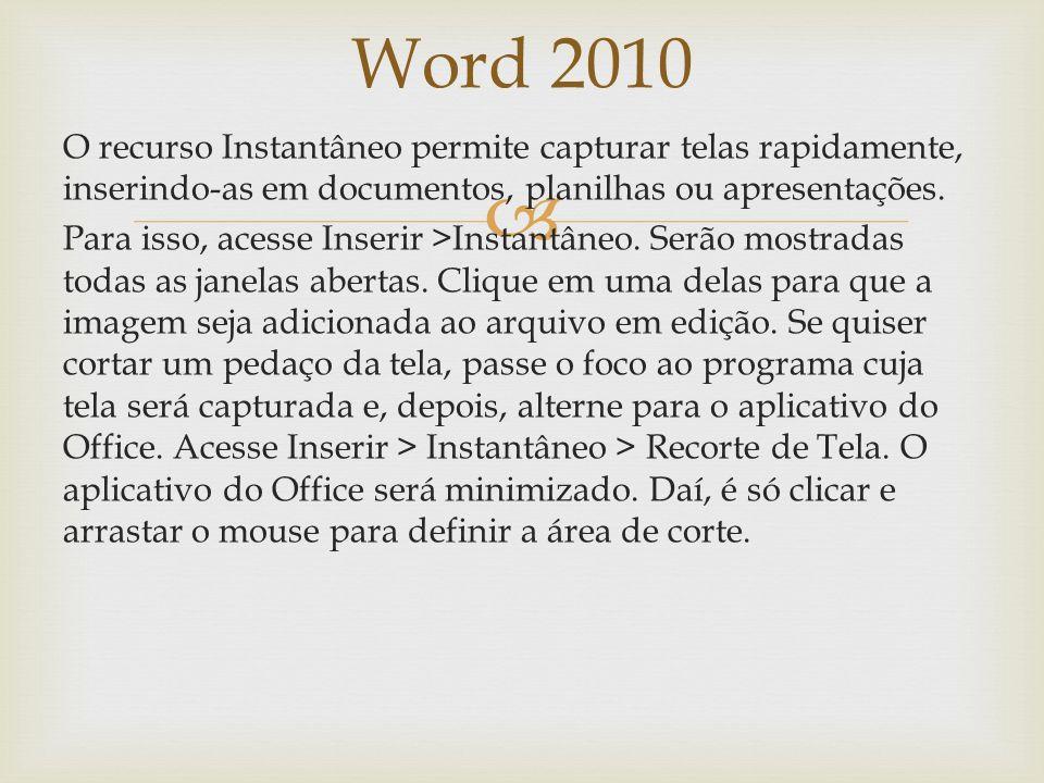 Word 2010 Imagens artísticas Surge na nova versão do Word a possibilidade de adicionar facilmente às imagens efeitos como: rabiscado, mosaico, escala