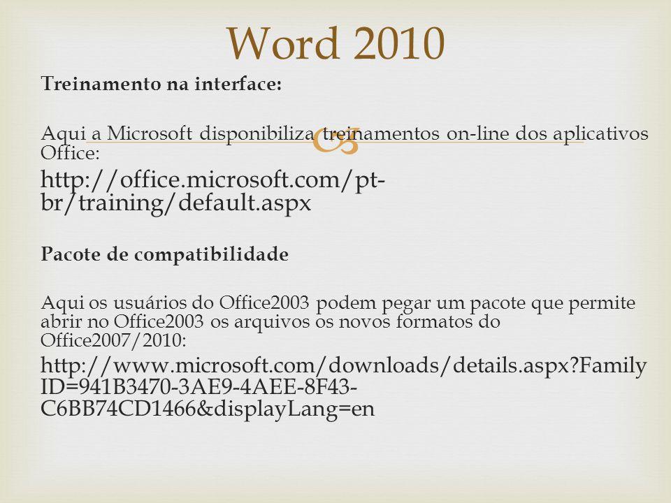 Word 2010 Imagens, modelos e suporte (sem direitos autorais) http://office.microsoft.com/pt-br/