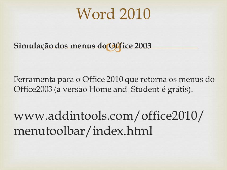 Word 2010 Treinamento na interface: Aqui a Microsoft disponibiliza treinamentos on-line dos aplicativos Office: http://office.microsoft.com/pt- br/tra