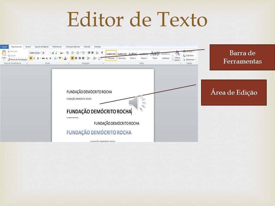 Editor de Texto Barra de Ferramentas Área de Edição