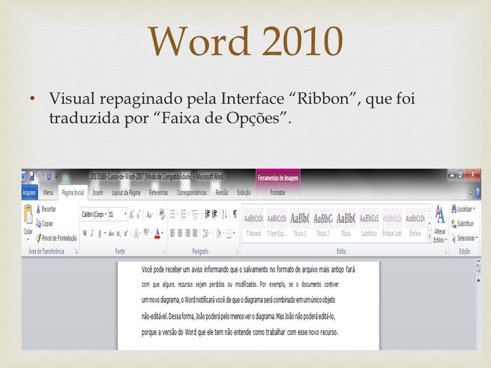 Word 2010 Visual repaginado pela Interface Ribbon, que foi traduzida por Faixa de Opções.