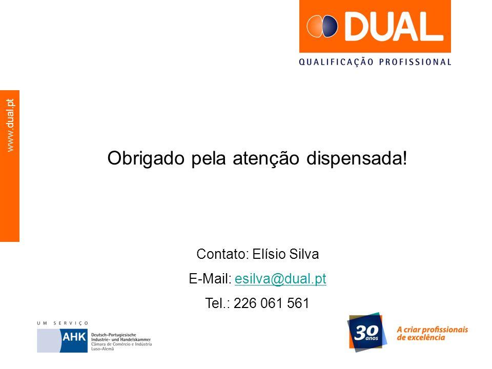 www.dual.pt Obrigado pela atenção dispensada! Contato: Elísio Silva E-Mail: esilva@dual.ptesilva@dual.pt Tel.: 226 061 561