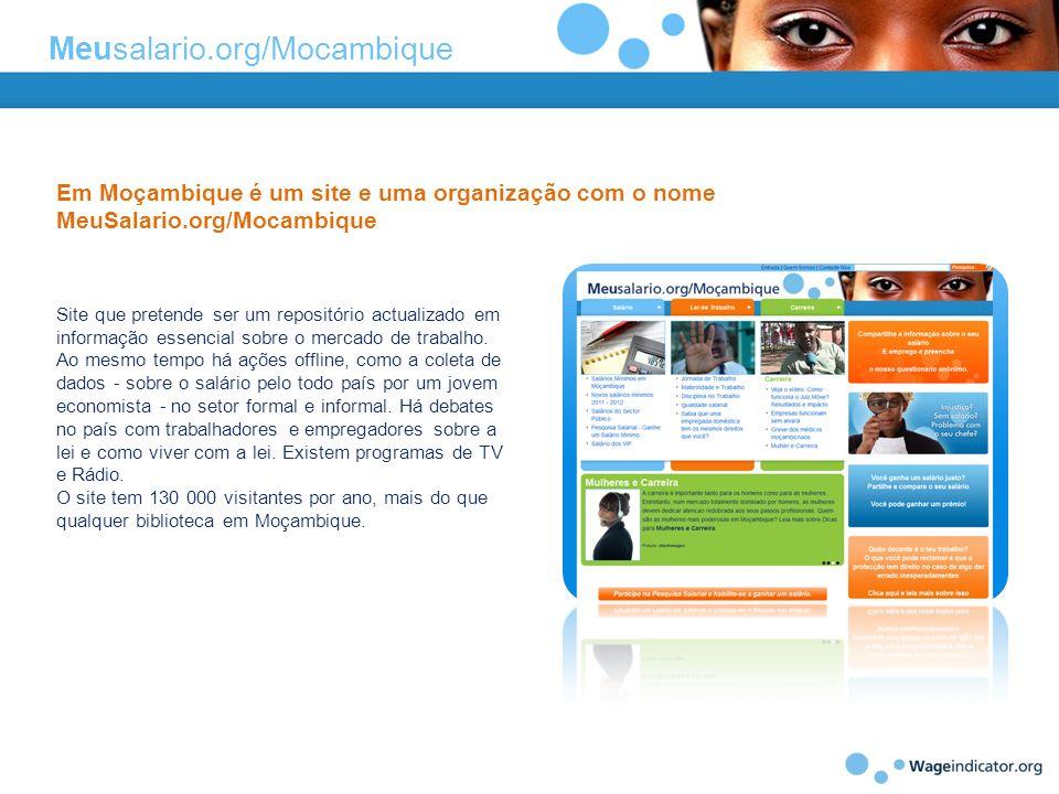 Meusalario.org/Mocambique Em Moçambique é um site e uma organização com o nome MeuSalario.org/Mocambique Site que pretende ser um repositório actualiz