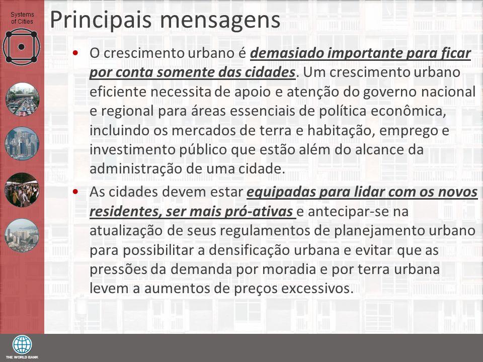 THE WORLD BANK Systems of Cities Principais mensagens O crescimento urbano é demasiado importante para ficar por conta somente das cidades. Um crescim