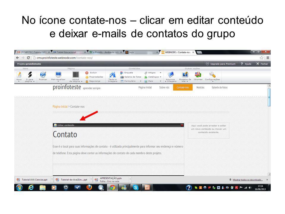 No ícone contate-nos – clicar em editar conteúdo e deixar e-mails de contatos do grupo