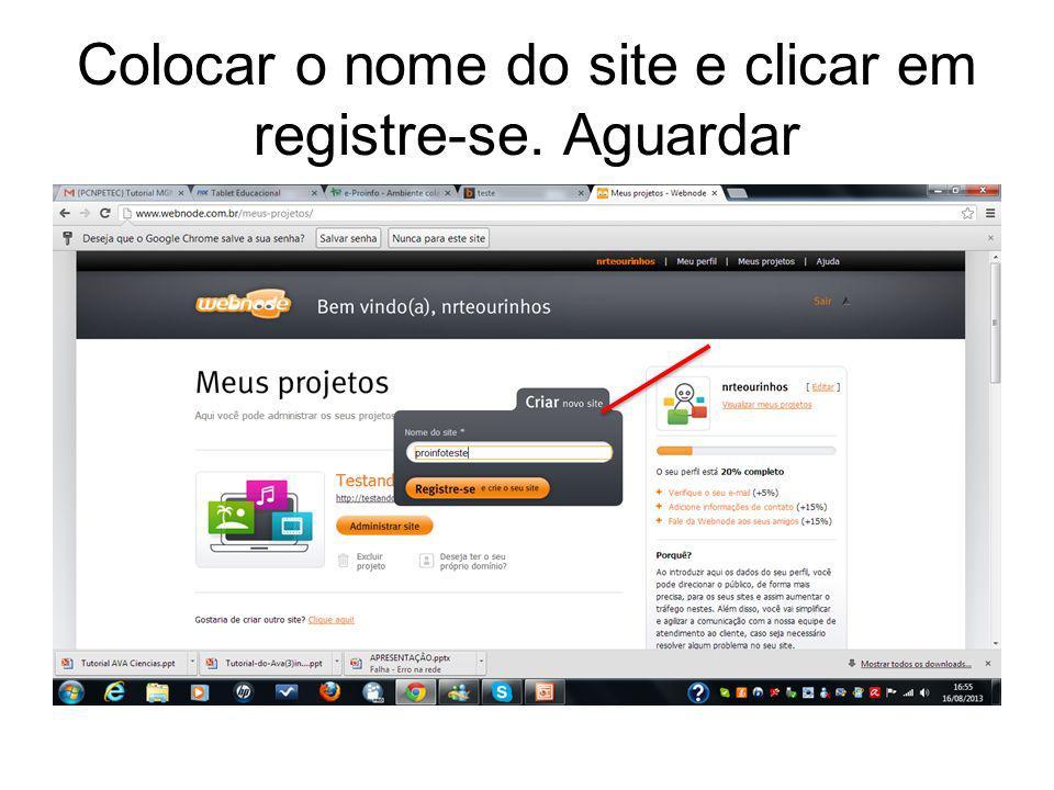 Colocar o nome do site e clicar em registre-se. Aguardar