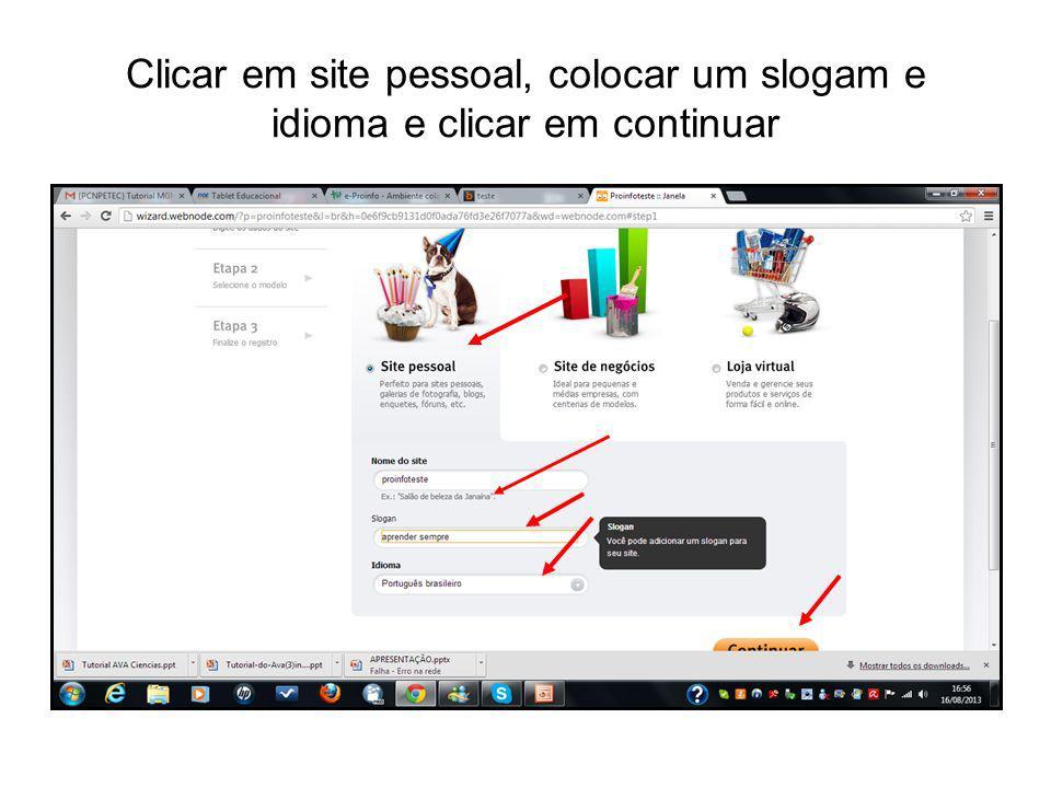 Clicar em site pessoal, colocar um slogam e idioma e clicar em continuar
