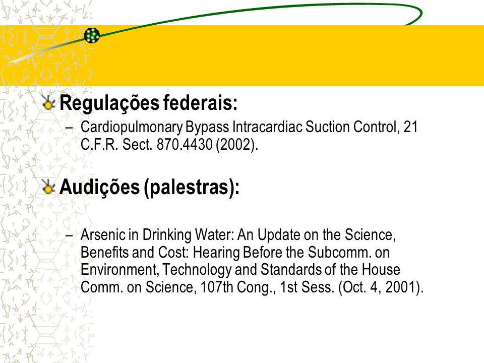Regulações federais: –Cardiopulmonary Bypass Intracardiac Suction Control, 21 C.F.R.