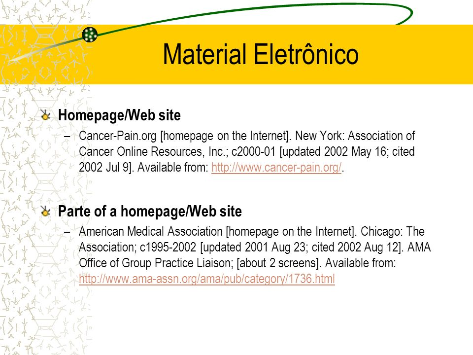 Material Eletrônico Homepage/Web site –Cancer-Pain.org [homepage on the Internet]. New York: Association of Cancer Online Resources, Inc.; c2000-01 [u