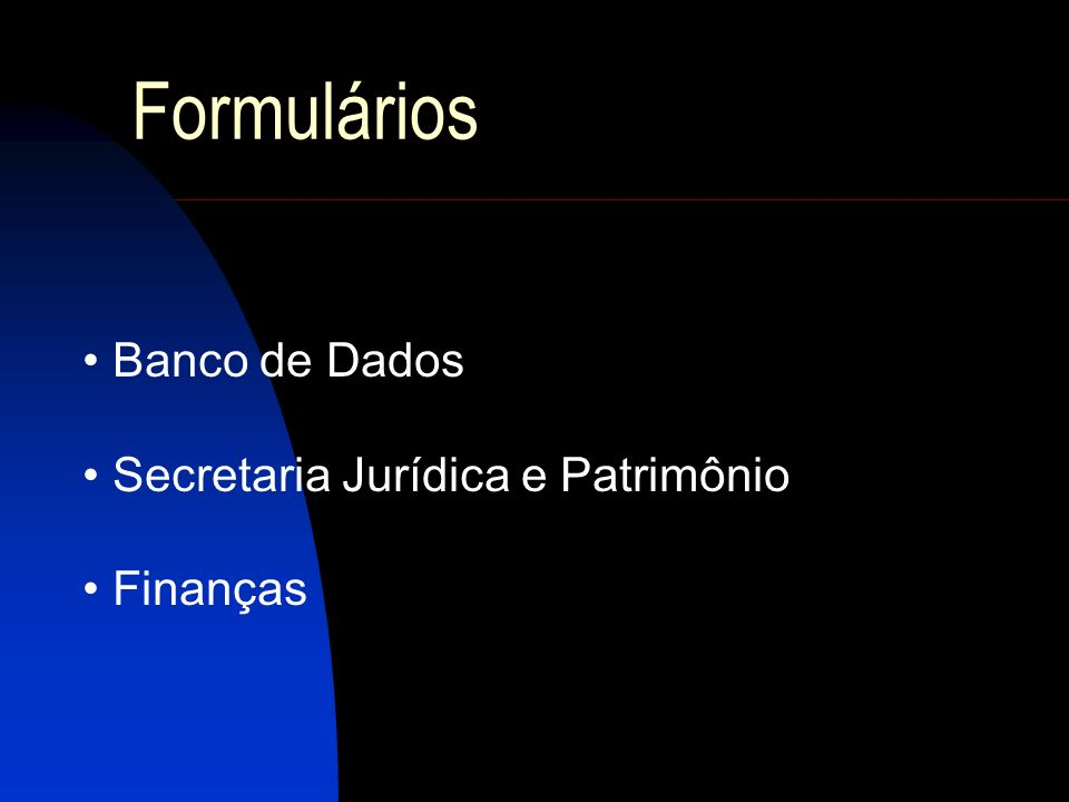 Formulários Banco de Dados Secretaria Jurídica e Patrimônio Finanças