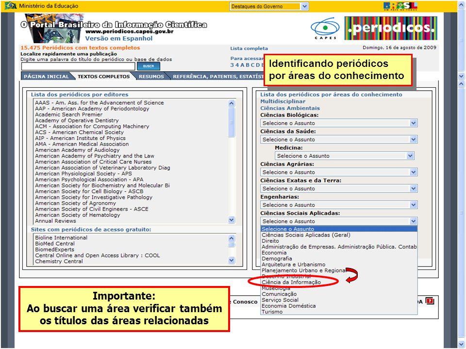 Identificando periódicos por áreas do conhecimento Importante: Ao buscar uma área verificar também os títulos das áreas relacionadas