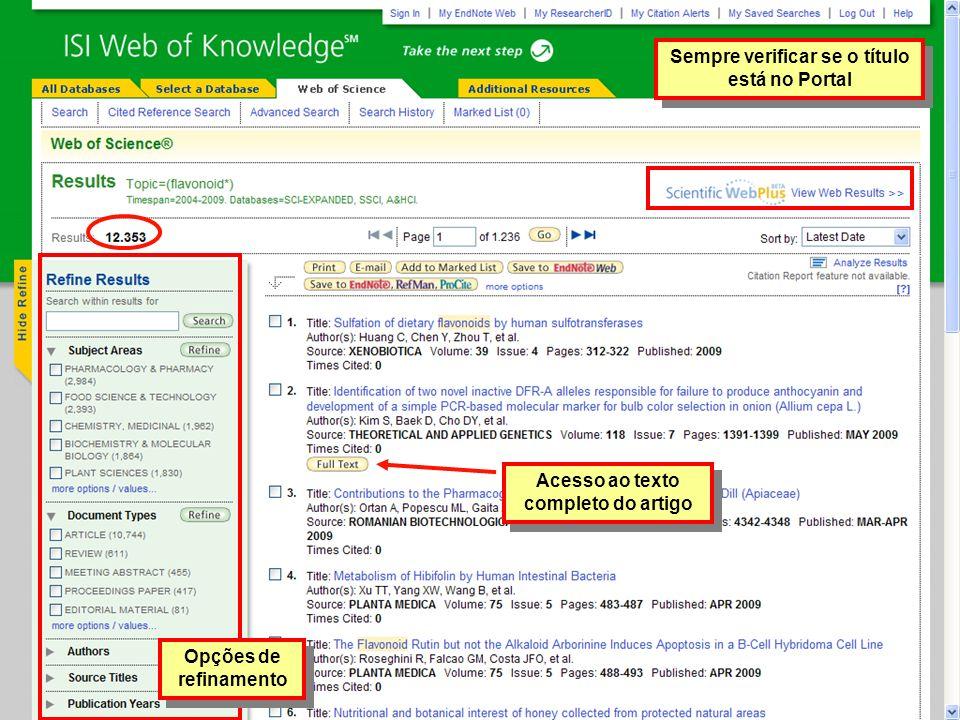 Acesso ao texto completo do artigo Sempre verificar se o título está no Portal Opções de refinamento
