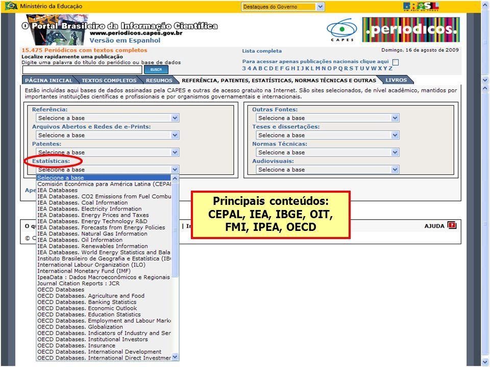 Principais conteúdos: CEPAL, IEA, IBGE, OIT, FMI, IPEA, OECD
