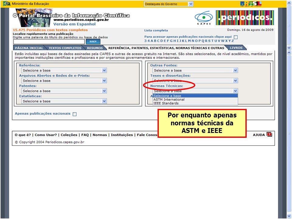Por enquanto apenas normas técnicas da ASTM e IEEE