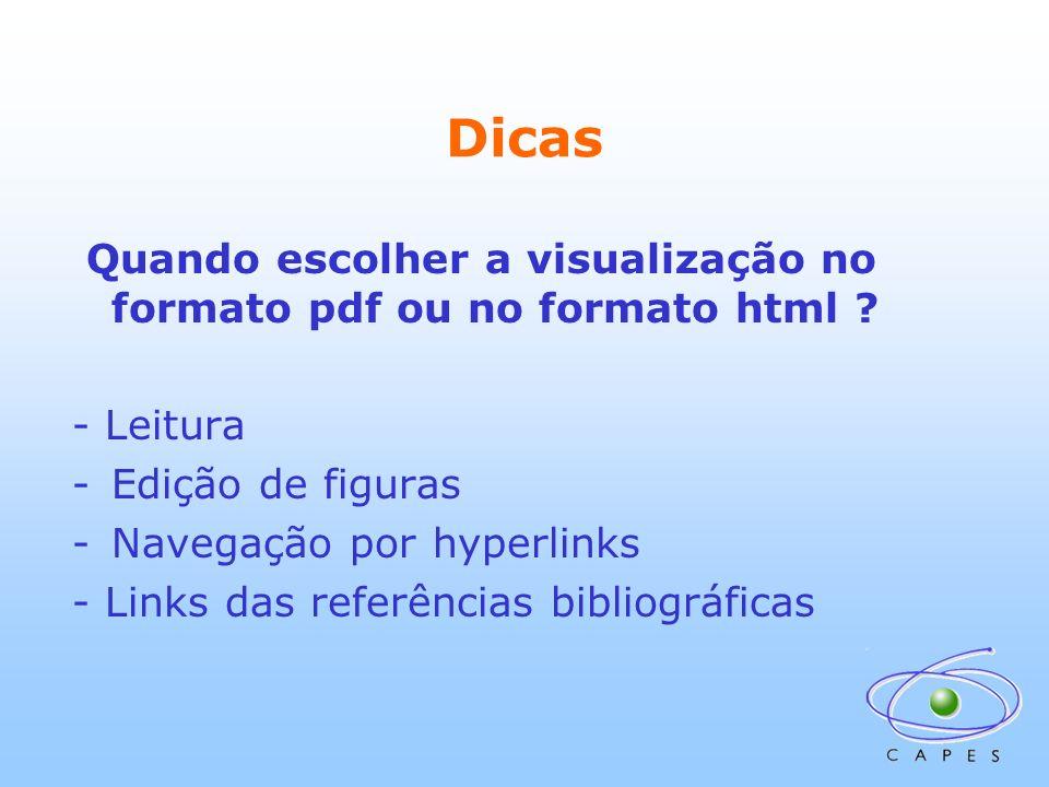 Dicas Quando escolher a visualização no formato pdf ou no formato html ? - Leitura -Edição de figuras -Navegação por hyperlinks - Links das referência