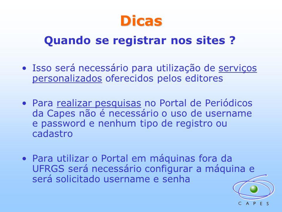 Dicas Quando se registrar nos sites ? Isso será necessário para utilização de serviços personalizados oferecidos pelos editores Para realizar pesquisa
