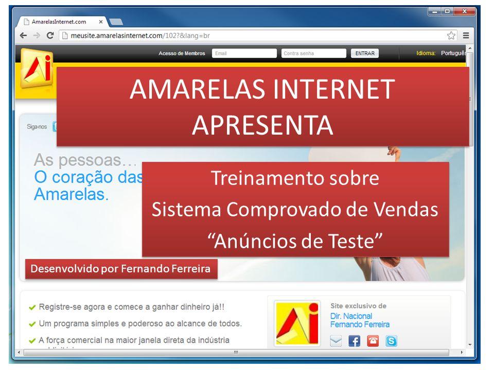 AMARELAS INTERNET APRESENTA Treinamento sobre Sistema Comprovado de Vendas Anúncios de Teste Treinamento sobre Sistema Comprovado de Vendas Anúncios d