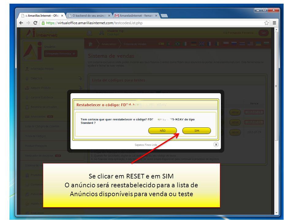 Se clicar em RESET e em SIM O anúncio será reestabelecido para a lista de Anúncios disponíveis para venda ou teste Se clicar em RESET e em SIM O anúnc