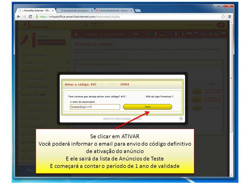 Se clicar em ATIVAR Você poderá informar o email para envio do código definitivo de ativação do anúncio E ele sairá da lista de Anúncios de Teste E co