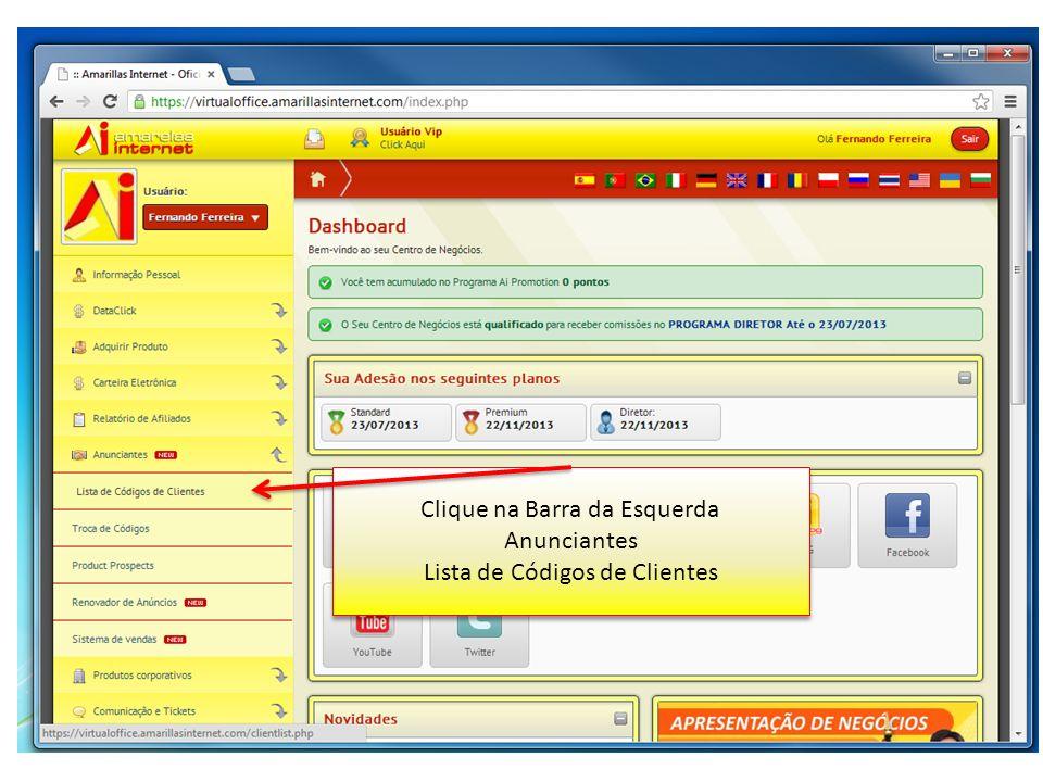 Clique na Barra da Esquerda Anunciantes Lista de Códigos de Clientes Clique na Barra da Esquerda Anunciantes Lista de Códigos de Clientes