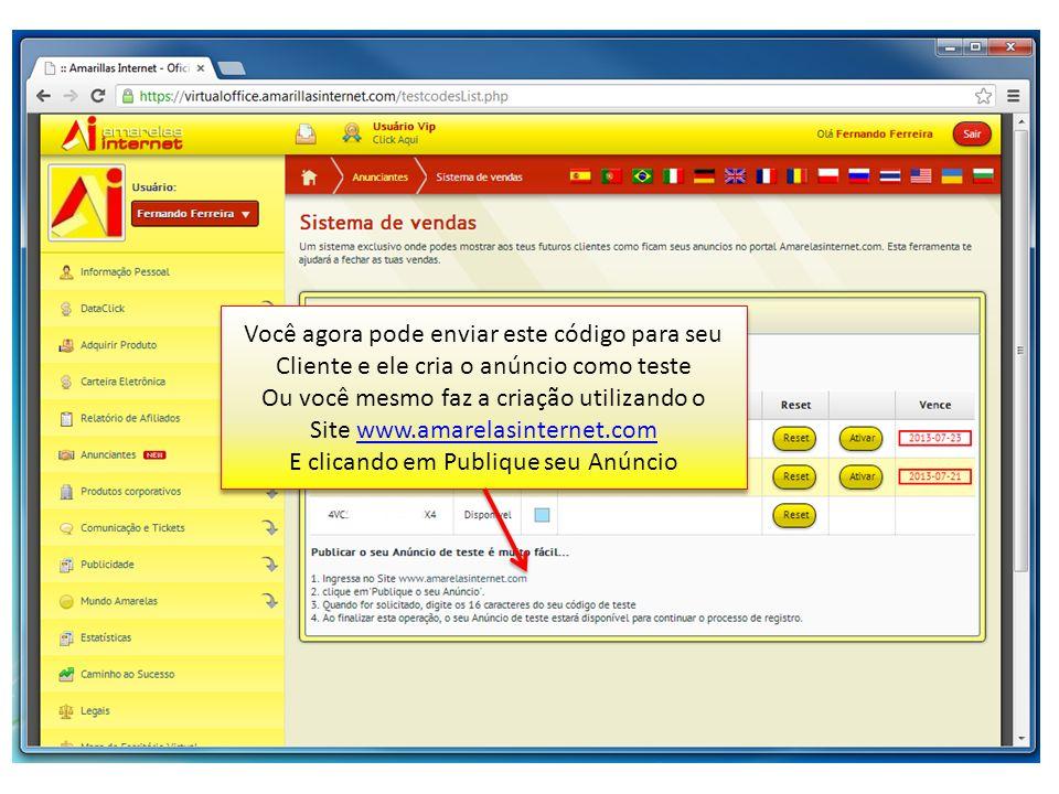 Você agora pode enviar este código para seu Cliente e ele cria o anúncio como teste Ou você mesmo faz a criação utilizando o Site www.amarelasinternet