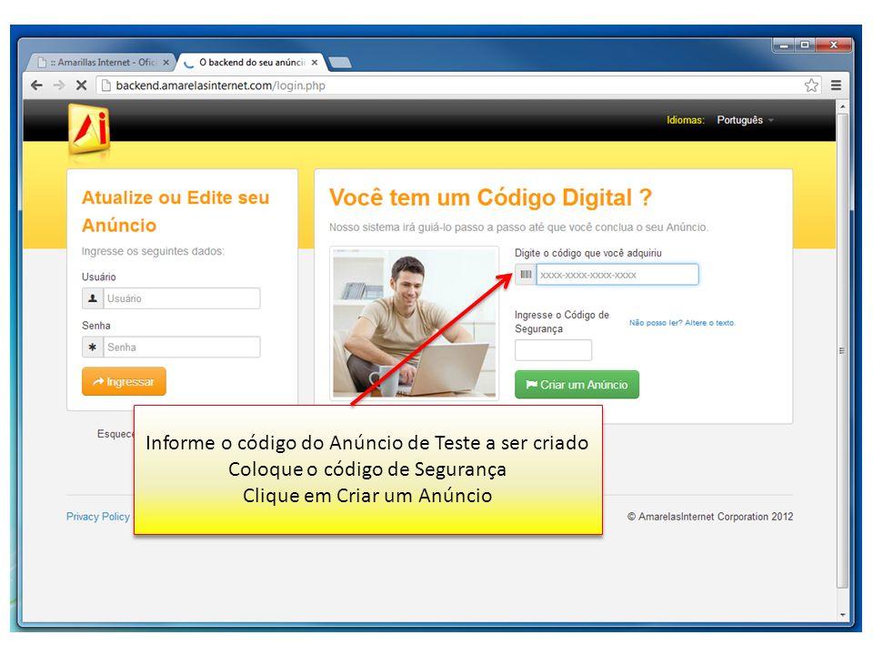 Informe o código do Anúncio de Teste a ser criado Coloque o código de Segurança Clique em Criar um Anúncio Informe o código do Anúncio de Teste a ser