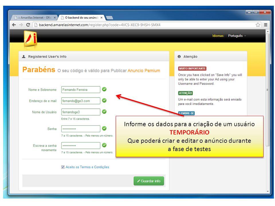 Informe os dados para a criação de um usuário TEMPORÁRIO Que poderá criar e editar o anúncio durante a fase de testes Informe os dados para a criação