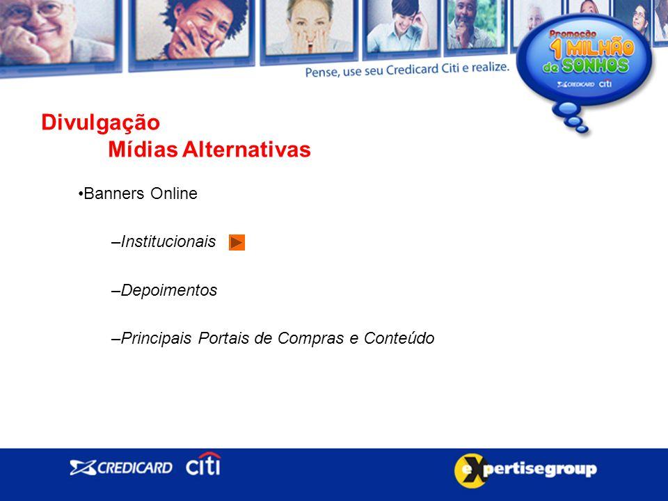 Divulgação Mídias Alternativas Banners Online –Institucionais –Depoimentos –Principais Portais de Compras e Conteúdo