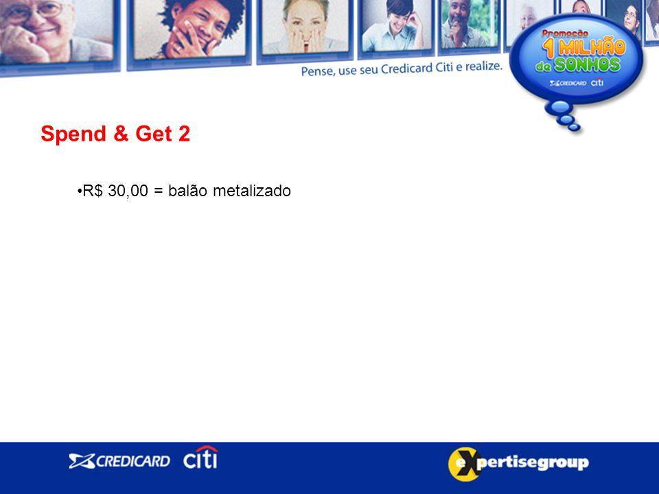 Spend & Get 2 R$ 30,00 = balão metalizado