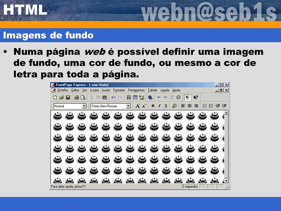 HTML Imagens de fundo Numa página web é possível definir uma imagem de fundo, uma cor de fundo, ou mesmo a cor de letra para toda a página.
