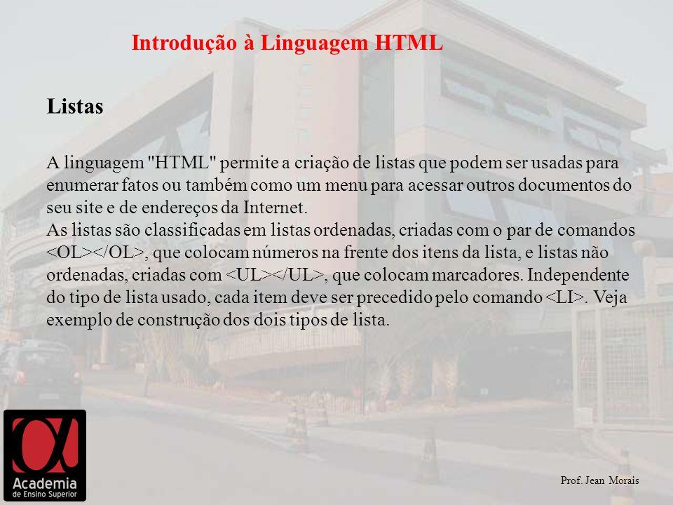Prof. Jean Morais Introdução à Linguagem HTML Listas A linguagem