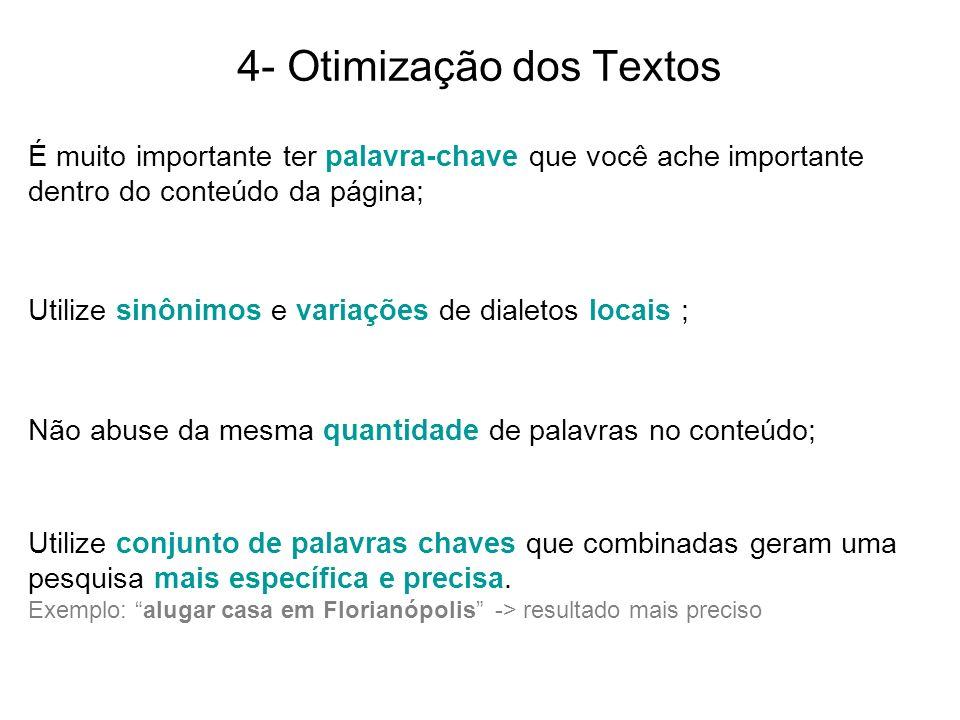 4- Otimização dos Textos É muito importante ter palavra-chave que você ache importante dentro do conteúdo da página; Utilize sinônimos e variações de