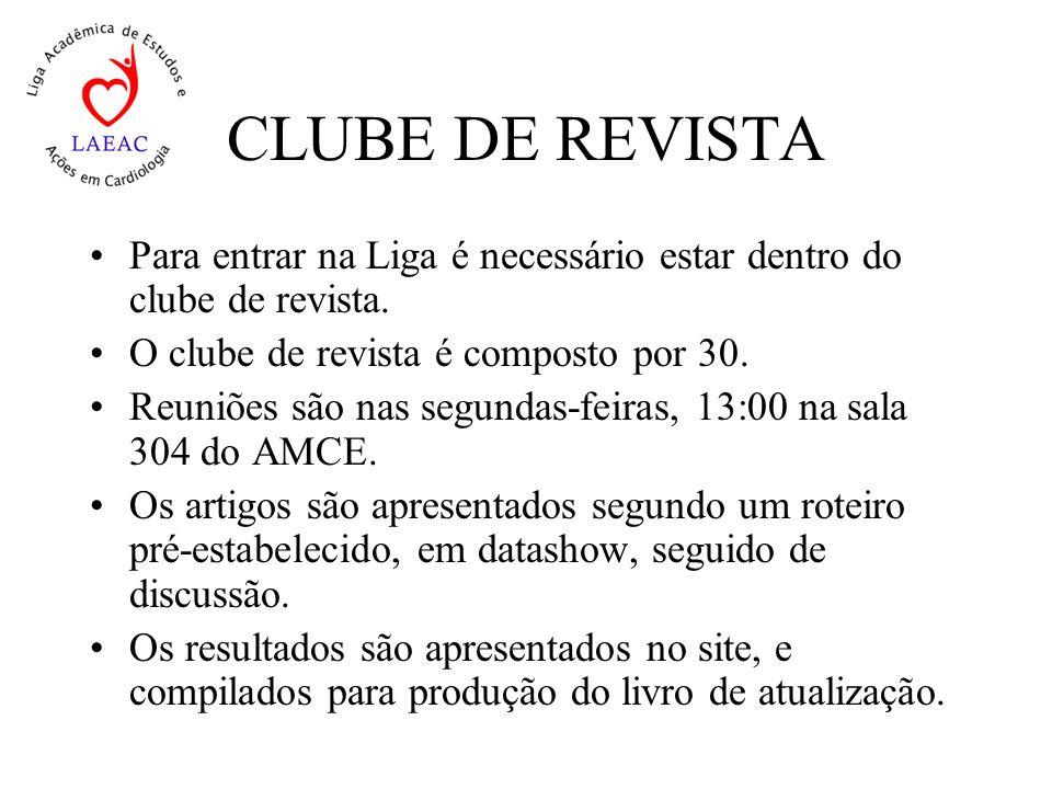 CLUBE DE REVISTA Para entrar na Liga é necessário estar dentro do clube de revista.