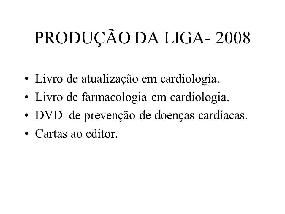 PRODUÇÃO DA LIGA- 2008 Livro de atualização em cardiologia.