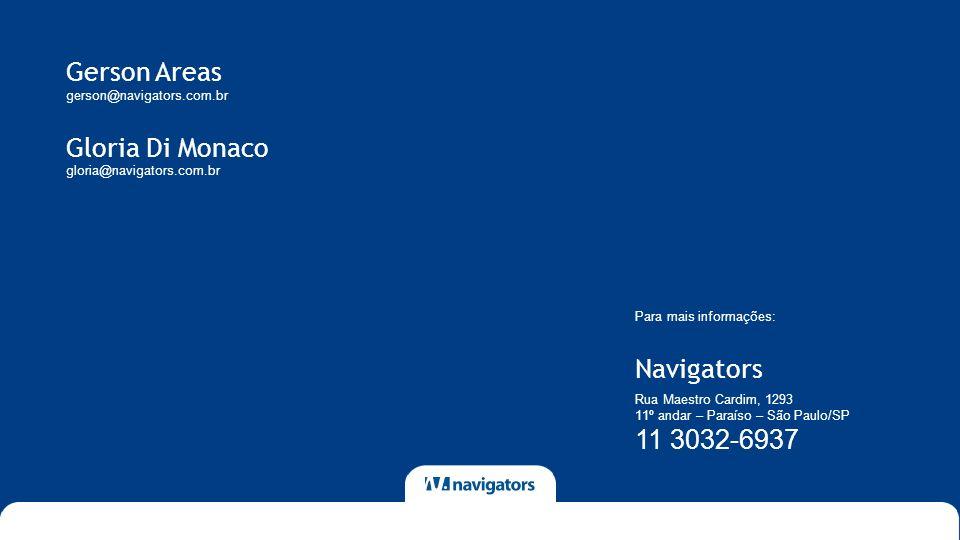 Gerson Areas gerson@navigators.com.br Gloria Di Monaco gloria@navigators.com.br Navigators Para mais informações: Rua Maestro Cardim, 1293 11º andar –