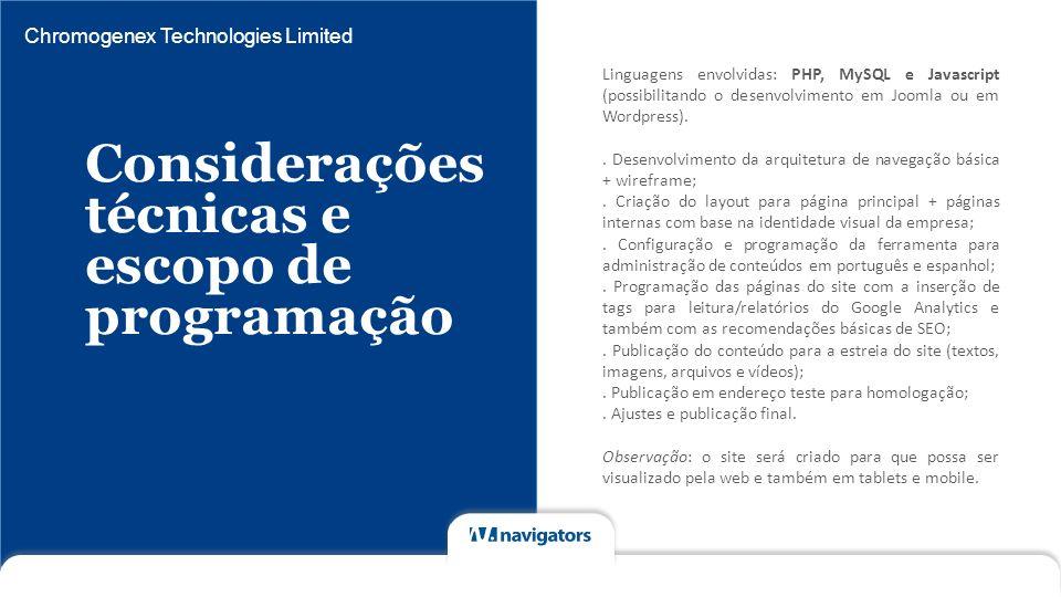 Linguagens envolvidas: PHP, MySQL e Javascript (possibilitando o desenvolvimento em Joomla ou em Wordpress).. Desenvolvimento da arquitetura de navega