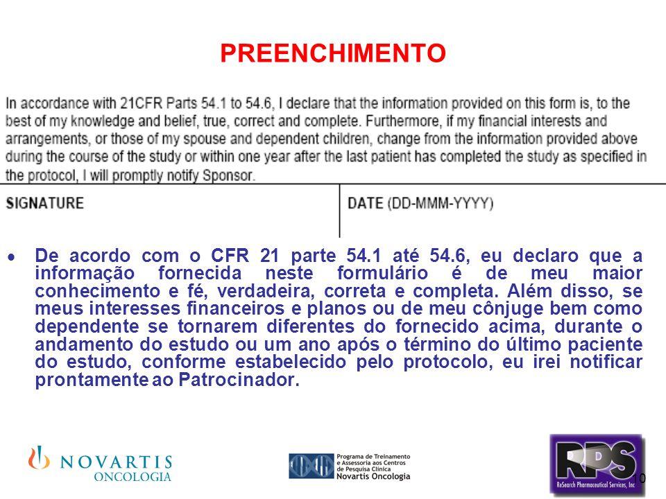 10 PREENCHIMENTO De acordo com o CFR 21 parte 54.1 até 54.6, eu declaro que a informação fornecida neste formulário é de meu maior conhecimento e fé,