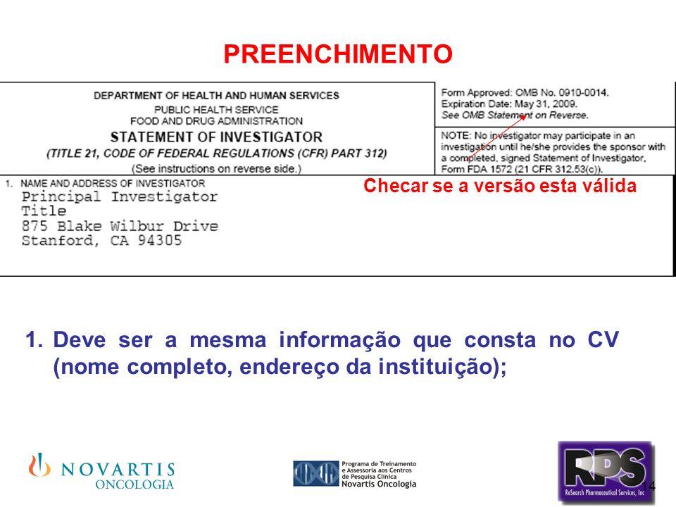 14 PREENCHIMENTO Deve ser a mesma informação que consta no CV (nome completo, endereço da instituição); Checar se a versão esta válida