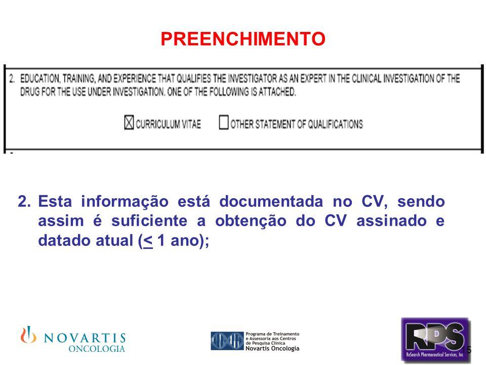 15 PREENCHIMENTO Esta informação está documentada no CV, sendo assim é suficiente a obtenção do CV assinado e datado atual (< 1 ano);