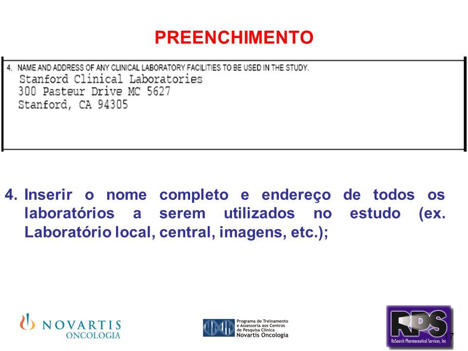 17 PREENCHIMENTO Inserir o nome completo e endereço de todos os laboratórios a serem utilizados no estudo (ex. Laboratório local, central, imagens, et