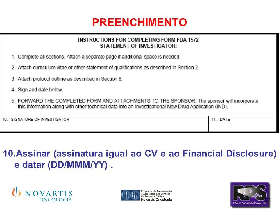 23 PREENCHIMENTO Assinar (assinatura igual ao CV e ao Financial Disclosure) e datar (DD/MMM/YY).