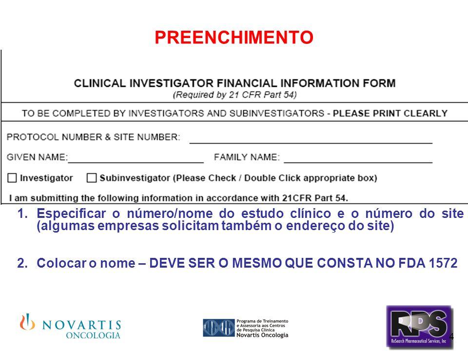 4 PREENCHIMENTO Especificar o número/nome do estudo clínico e o número do site (algumas empresas solicitam também o endereço do site) Colocar o nome –