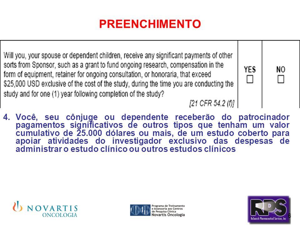 7 PREENCHIMENTO Você, seu cônjuge ou dependente celebraram algum interesse proprietário (propriedade ou outro interesse financeiro no produto incluindo, mas não limitando a, uma patente, marca registrada, direitos autorais ou acordo de licenciamento)