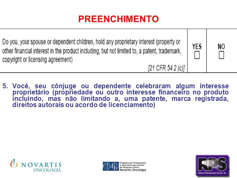 7 PREENCHIMENTO Você, seu cônjuge ou dependente celebraram algum interesse proprietário (propriedade ou outro interesse financeiro no produto incluind
