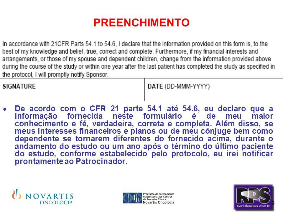 10 PREENCHIMENTO De acordo com o CFR 21 parte 54.1 até 54.6, eu declaro que a informação fornecida neste formulário é de meu maior conhecimento e fé, verdadeira, correta e completa.
