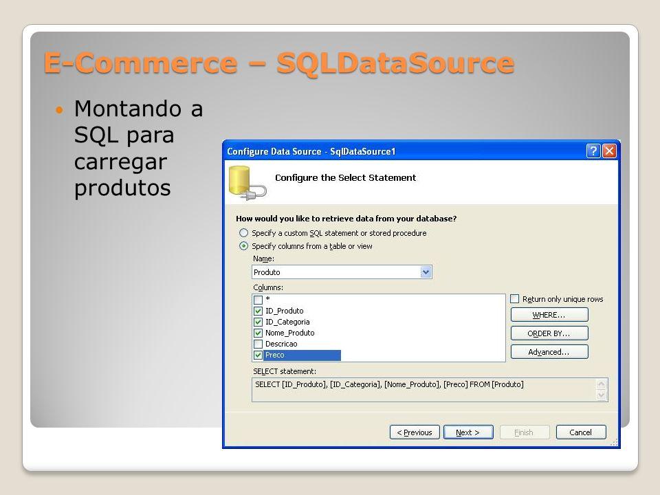 E-Commerce – SQLDataSource Montando a SQL para carregar produtos