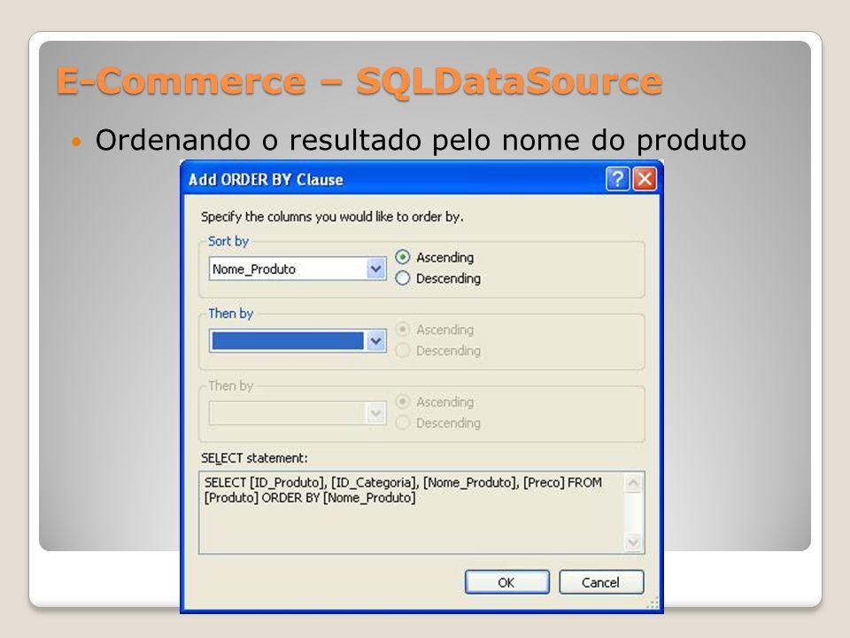 E-Commerce – SQLDataSource Ordenando o resultado pelo nome do produto